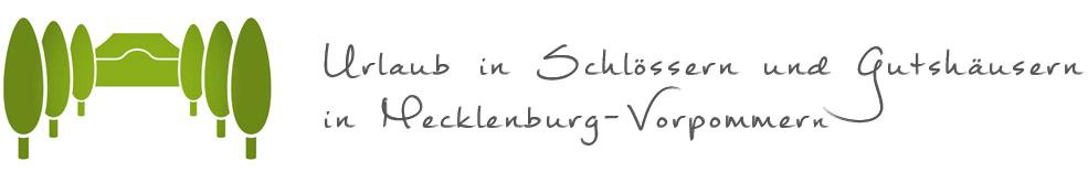 Landurlaub im Schloss und Gutshaus Mecklenburg Vorpommern